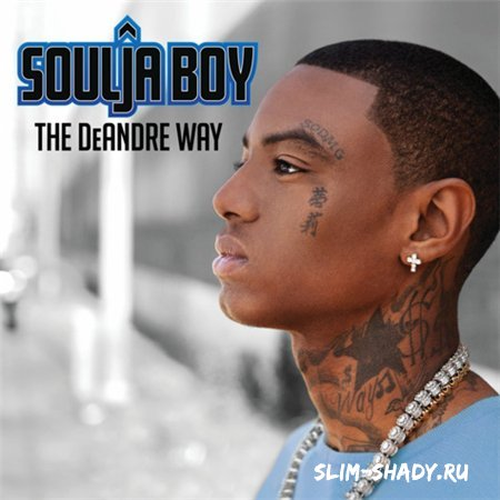 Soulja Boy - The DeANDRE Way (Deluxe Edition)