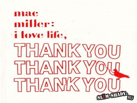 Mac Miller – I Love Life, Thank You