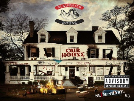 Slaughterhouse – welcome to : OUR HOUSE